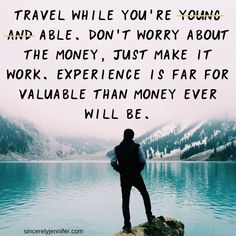 It's not about age. Just go! #travelquote, #quote, #travel, #travelinspiration