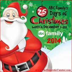 ABC Family's 25 Days of Christmas 2014 Schedule - Christmas movies and television programs for the whole family! The Domestic Curator