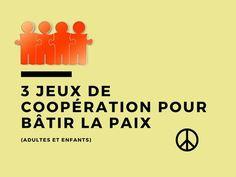 3 jeux de coopération pour bâtir la paix (enfants et adultes)