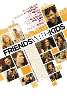 Friends with Kids(2011) -Adam Scott, Jennifer Westfeldt, Jon Hamm, Kristen Wiig, Maya Rudolph, Chris O'Dowd, Megan Fox, Edward Burns