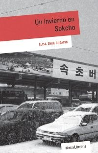 Buy Un invierno en Sokcho by Alicia Martorell, Élisa Shua Dusapin and Read this Book on Kobo's Free Apps. Discover Kobo's Vast Collection of Ebooks and Audiobooks Today - Over 4 Million Titles! Sokcho, Robert Walser, Editorial, Audiobooks, Ebooks, Reading, Movie Posters, Madrid, Free Apps