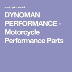 DYNOMAN PERFORMANCE - Motorcycle Performance Parts