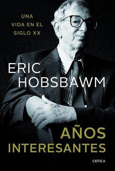 Una vida en el siglo XX. La autobiografía de un maestro de historiadores. http://www.planetadelibros.com/anos-interesantes-libro-112383.html
