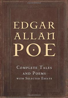 Amazon.com: Edgar Allan Poe: Complete Tales and Poems with Selected Essays (9781451505061): Edgar Allan Poe: Books