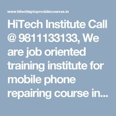 HiTech Institute Call @ We are high class training institute for laptop hardware chip level repairing course in Laxmi Nagar, Delhi, Patna, India Mobile Phone Repair, Computer Hardware, Laptop, Training, India, High Class, Amazing, Coaching, Fitness Workouts