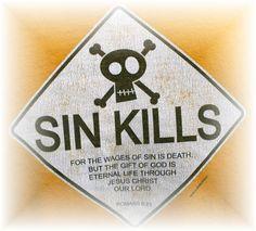 SIN Kills. Romans 6:23