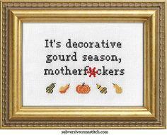 Subversive Cross Stitch Kit: It's Decorative Gourd Season, Motherf*ckers Cross Stitch Samplers, Cross Stitch Kits, Cross Stitching, Cross Stitch Patterns, Fall Cross Stitch, Learn Embroidery, Cross Stitch Embroidery, Embroidery Patterns, Hand Embroidery