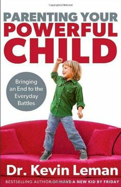 Parenting Your Powerful Child: Bringing an End to the Everyday Battles, http://www.amazon.com/dp/0800720202/ref=cm_sw_r_pi_awdm_AmXZsb06MKWSC