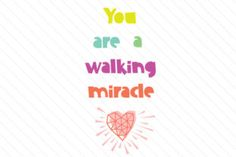 You are a walking miracle - Creative Fabrica
