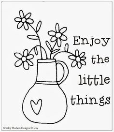 Enjoy The Little Things Free Printable ~  This would look great stitched up and framed in a tiny hoop or framed.    Download @: http://hudsonsholidays.blogspot.com/2014/01/enjoy-little-things-freebie-design.html