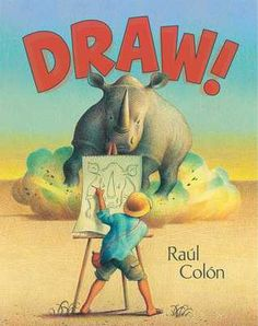 Draw! by Raul Colon Picture Books