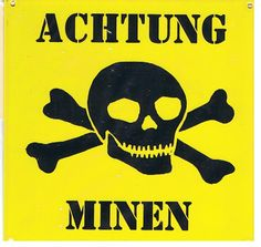 Awesome sign....used to warn people not to wander into the minefields!