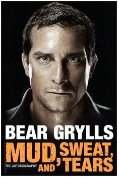 bear grylls mud sweat and tears - Google Search