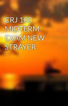 CRJ 100 MIDTERM EXAM NEW STRAYER #wattpad #short-story