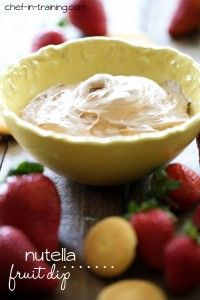 Nutella Fruit Dip (Beat 8oz softened cream cheese, 1/2c Nutella til smooth. Stir in 7oz marshmallow fluff.)