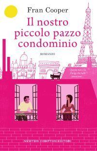 """Book Review che avevo pronta da settimane, un libro che mi ha fatto pensare ed è andato oltre alle mie aspettative!  """"Il nostro piccolo pazzo condominio"""" di Fran Cooper edito in Italia da Newton Compton editori!"""