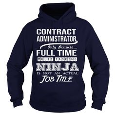 CONTRACT ADMINISTRATOR BECAUSE FULL TIME MULTI TASKING NINJA IS NOT AN ACTUAL JOB TITLE T-SHIRT, HOODIE T-SHIRTS, HOODIES  ==►►CLICK TO ORDER SHIRT NOW #contract #administrator #because #full #time #multi #tasking #ninja #is #not #an #actual #job #title #t-shirt, #hoodie #CareerTshirt #Careershirt #SunfrogTshirts #Sunfrogshirts #shirts #tshirt #hoodie #sweatshirt #fashion #style