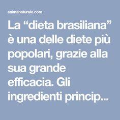 """La """"dieta brasiliana"""" è una delle diete più popolari, grazie alla sua grande efficacia. Gli ingredienti principali sono frutta e verdura."""