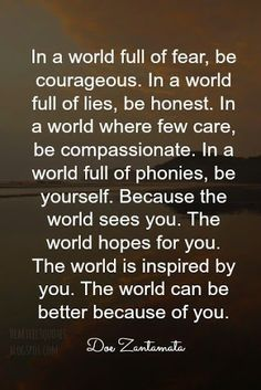 The world can be better because of you.