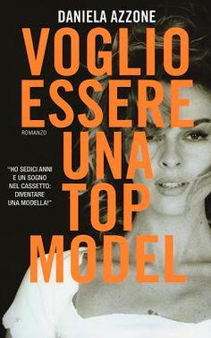 """Devilishly Stylish: """"Voglio essere una top model"""" di Daniela Azzone"""
