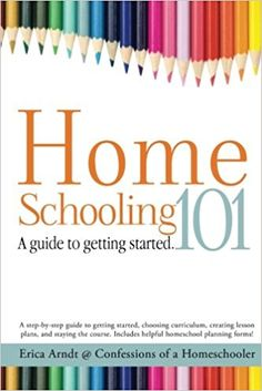 Homeschooling 101: A Guide to Getting Started.: Erica Arndt: 9780692212318: Amazon.com: Books