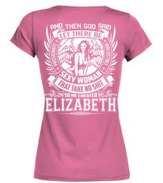 # CREATED ELIZABETH .  CREATED ELIZABETH A GIFT FOR A SPECIAL PERSON  It's a unique tshirt, with a special name!   HOW TO ORDER:  1. Select the style and color you want:  2. Click Reserve it now  3. Select size and quantity  4. Enter shipping and billing information  5. Done! Simple as that!  TIPS: Buy 2 or more to save shipping cost!   This is printable if you purchase only one piece. so dont worry, you will get yours.   Guaranteed safe and secure checkout via:  Paypal | VISA | MASTERCARD