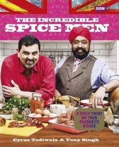 The Incredible Spice Men: Acclaimed chefs Tony Singh and Cyrus Todiwala are on a mission to wake Britain up to the versatility of spices.