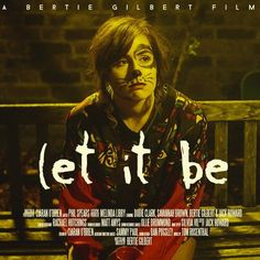 let it be bertie gilbert - Google Search