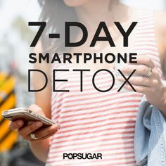 Master a Digital Detox With This Easy Plan