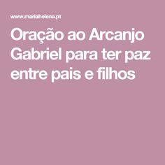 Oração ao Arcanjo Gabriel para ter paz entre pais e filhos