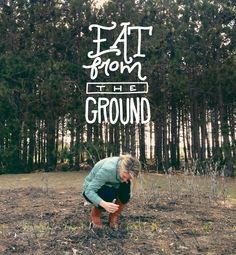 Eat from the Ground