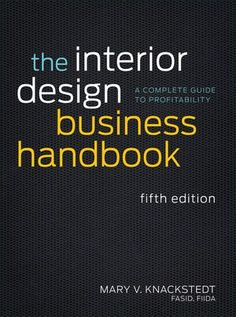 The Interior Design Business Handbook: A Complete Guide to Profitability