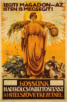 Haranghy Jenő: Kössünk hadikölcsön biztosítást a Hitelszövetkezetnél (1917) Budapest Hungary, Illustrations And Posters, Wwi, Vintage Advertisements, Travel Posters, Vintage Posters, Graffiti, Projects To Try, Women's Fashion