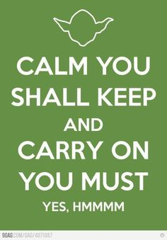 Calm You Shall Keep and Carry On You Must. Yes, Hmmmm♕ #KeepCalm #Quote #Quotes