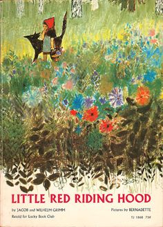 """""""Little Red Riding Hood"""" by the Brothers Grimm. Illustrations by Bernadette, 1971."""