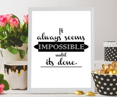 Printable 8x10 11x14 Print Gift Inspirational wall art - It always seems impossible until its done,Christmas gifts,best seller office decor by BeePrintableQuoteArt on Etsy