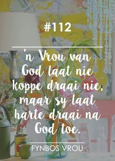 "__[Fynbos Vrou/FB] # 112 - "" 'n Vrou van God..."" #Afrikaans #2bMe Inspiration For The Day, Christian Inspiration, Positive Quotes, Motivational Quotes, Inspirational Quotes, Afrikaanse Quotes, Virtuous Woman, Godly Marriage, Quote Backgrounds"
