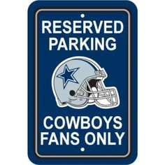 Parking only for Dallas Cowboys bathroom sign. Hilarious above the toilet.