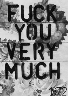 Fuck You Very Much broken hearted angry heart broken fuck you breakups quotes for breakups << this is from a song by Lily allen called fuck you, about George W Bush, not breakups. Life Quotes Love, Me Quotes, Funny Quotes, Dad Qoutes, Calm Quotes, Girly Quotes, Zodiac Knights, You Smile, Break Up Quotes