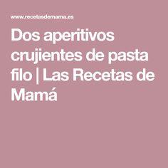 Dos aperitivos crujientes de pasta filo | Las Recetas de Mamá
