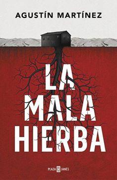 La mala hierba - Agustín Martínez. thriller (450) es el escritor de Monteperdido. Parece que muy duro
