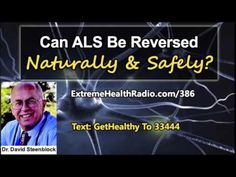 Dr. David Steenblock The Real Cause of ALS & What To Do About It!