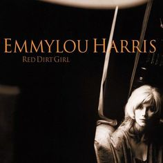 Emmylou Harris - Red Dirt Girl Vinyl 2LP September 23 2016 Pre-order