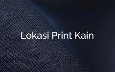 Lokasi Print Kain & Texprint