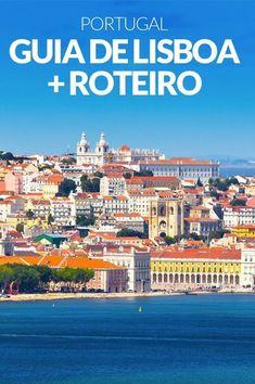 Guia completo de Lisboa + roteiro completo para 4 ou 5 dias na cidade