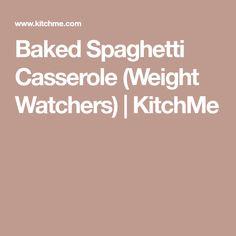 Baked Spaghetti Casserole (Weight Watchers) | KitchMe