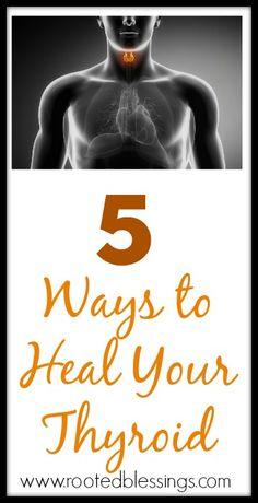 5 Ways To Heal Your Thyroid #thyroid #healing #hypothyroid