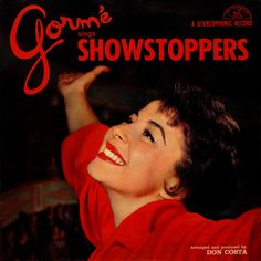 Got Your Back!: Eydie Gorme - Gorme Sings Showstoppers 1958.  DIED 8-10-2013 AT 84 YEARS
