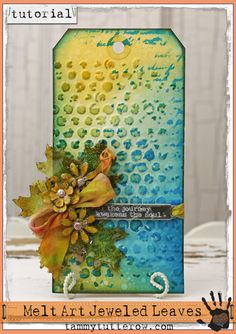 Tammy Tutterow Tutorial: Melt Art Tissue Wrap Jeweled Leaves