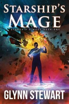 Starship's Mage by Glynn Stewart Star Students, Hero's Journey, Science Fiction Books, Story Characters, Too Cool For School, Coming Of Age, Book 1, Thriller, My Books